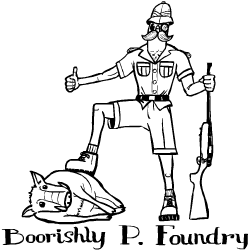 Boorishly P. Foundry