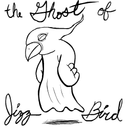 The Ghost of Jizzbird